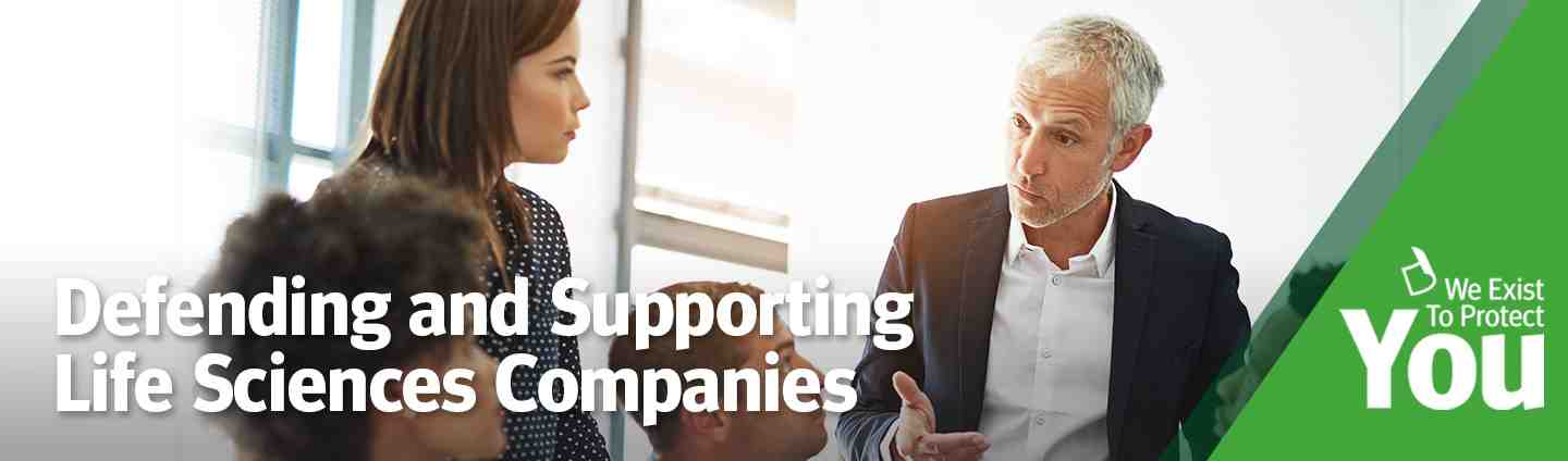 Defending and Supporting the Life Sciences Companies